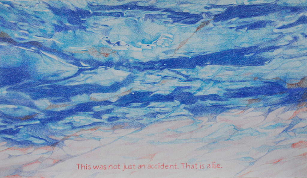 10--This-was-not-just-an-accident.-That-is-a-lie.,-color-pencils-and-watercolor-pencils-on-paper,-18x31-cm,-2020